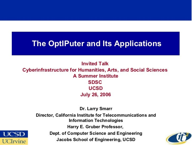 The OptIPuter and Its Applications Invited Talk  Cyberinfrastructure for Humanities, Arts, and Social Sciences  A Summer I...