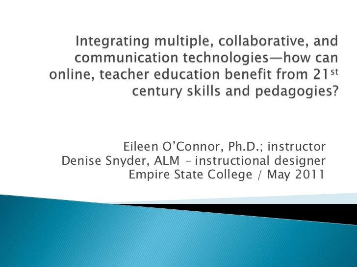 Integrating multiple, collaborative, and communication technologies—how can online, teacher education benefit from 21st ce...