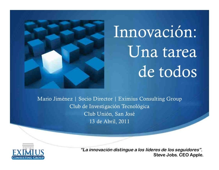 Innovación:                                 Una tarea                                  de todosMario Jiménez | Socio Direc...