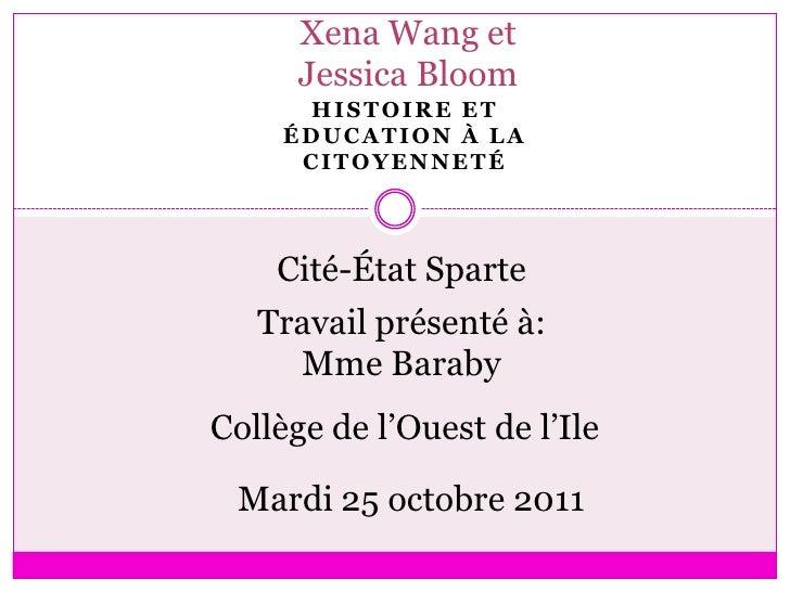Xena Wang et      Jessica Bloom      HISTOIRE ET     ÉDUCATION À LA      CITOYENNETÉ    Cité-État Sparte   Travail présent...