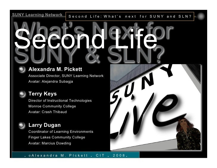 SUNY Learning Network            Second Life: What's               next   for SUNY and SLN?     What's Next for Second Lif...