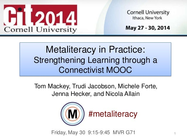 1 Tom Mackey, Ph.D. Dean Center for Distance Learning SUNY Empire State College Metaliteracy in Practice: Strengthening Le...