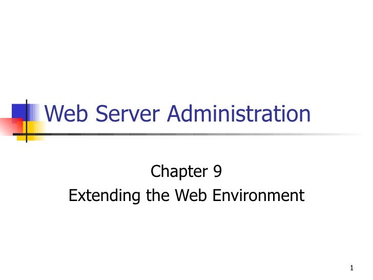 Web Server Administration Chapter 9 Extending the Web Environment