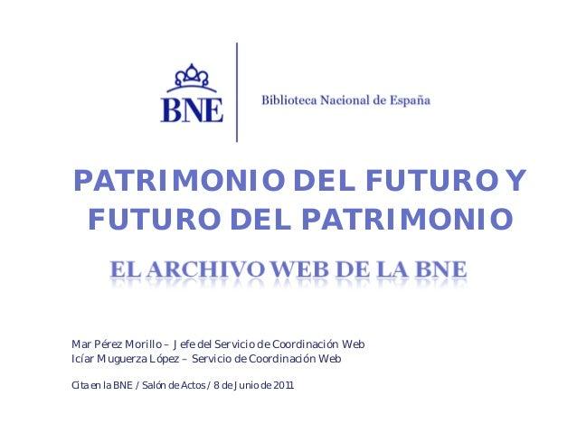 El archivo web de la BNE. Mar Pérez Morillo, Icíar Muguerza López