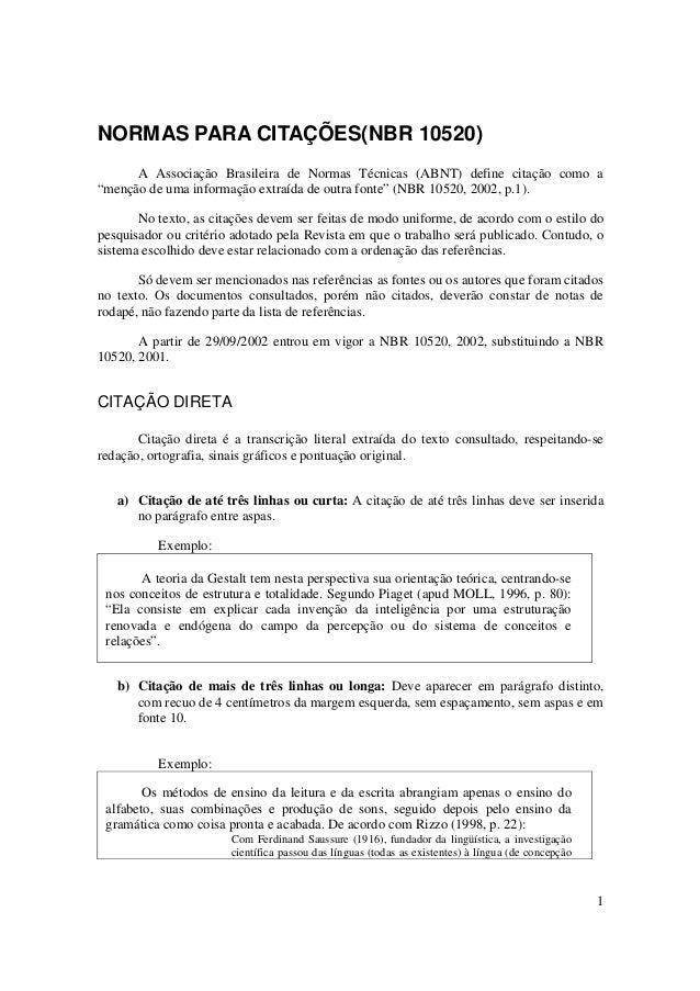 """1 NORMAS PARA CITAÇÕES(NBR 10520) A Associação Brasileira de Normas Técnicas (ABNT) define citação como a """"menção de uma i..."""