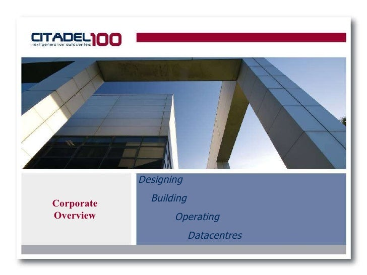 Corporate Overview Designing Building  Operating    Datacentres
