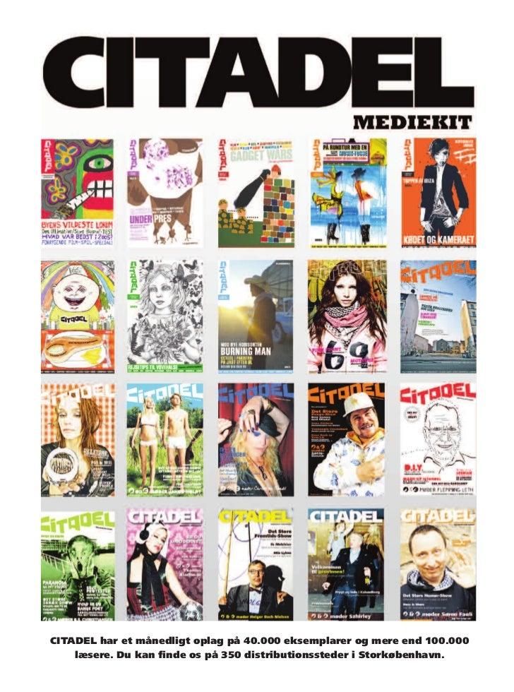 CITADEL har et månedligt oplag på 40.000 eksemplarer og mere end 100.000    læsere. Du kan finde os på 350 distributionsst...