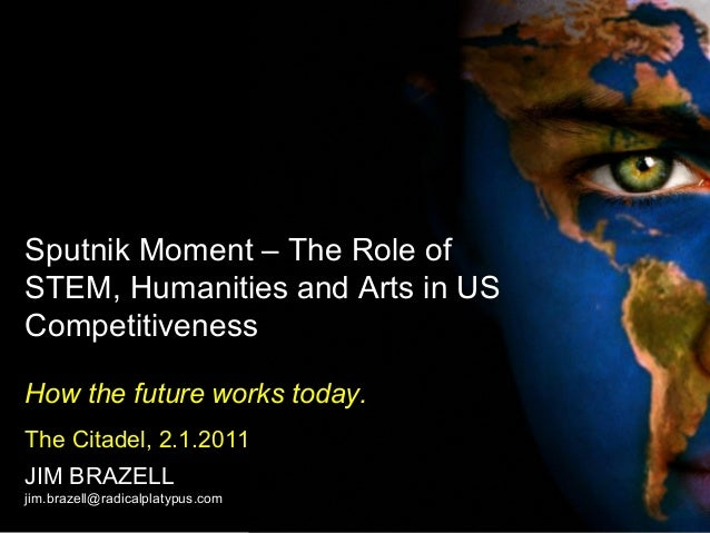 Sputnik Moment – The Role of STEM, Humanities and Arts in US Competitiveness How the future works today. The Citadel, 2.1....