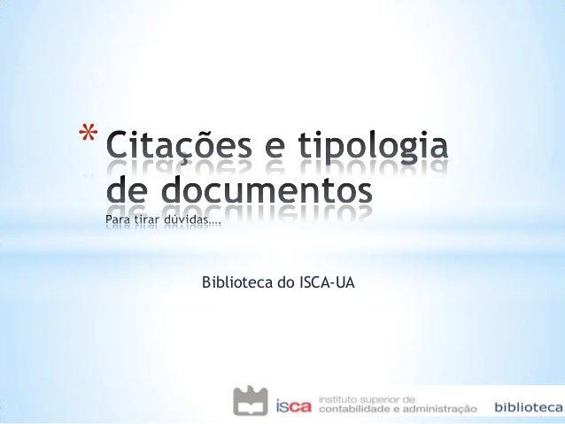 *    Biblioteca do ISCA-UA