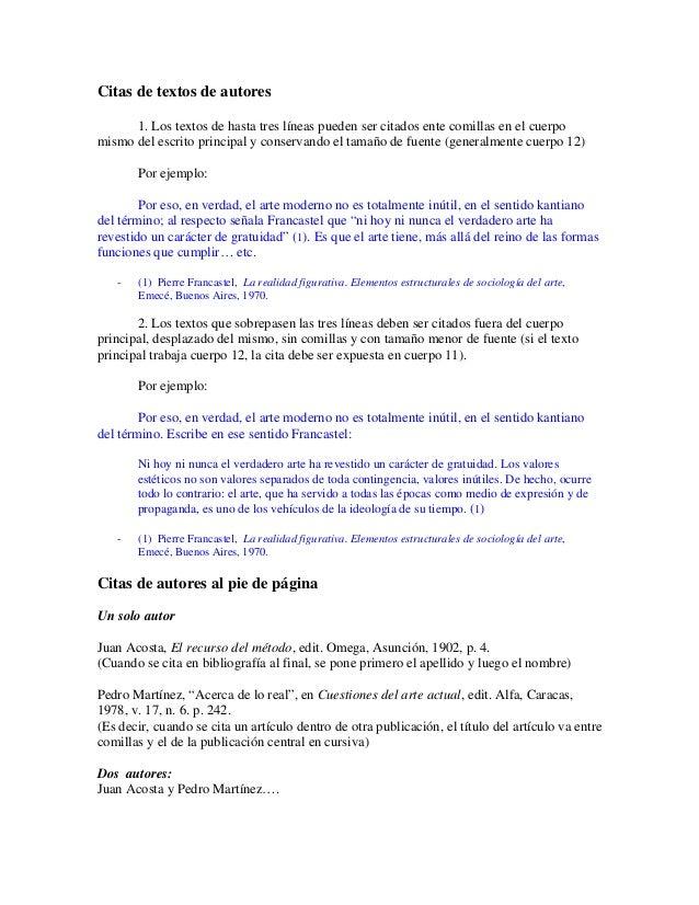 Citas de textos de autores 1. Los textos de hasta tres líneas pueden ser citados ente comillas en el cuerpo mismo del escr...