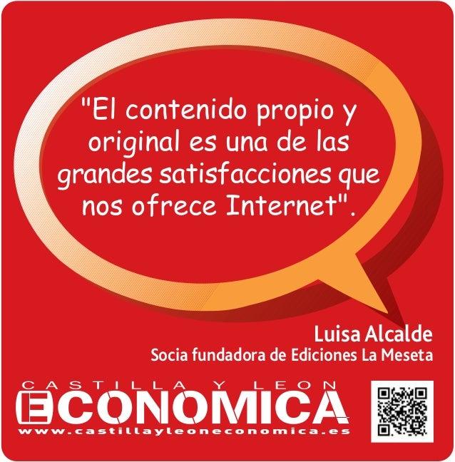 """""""El contenido propio y original es una de las grandes satisfacciones que nos ofrece Internet"""".  Luisa Alcalde  Socia funda..."""