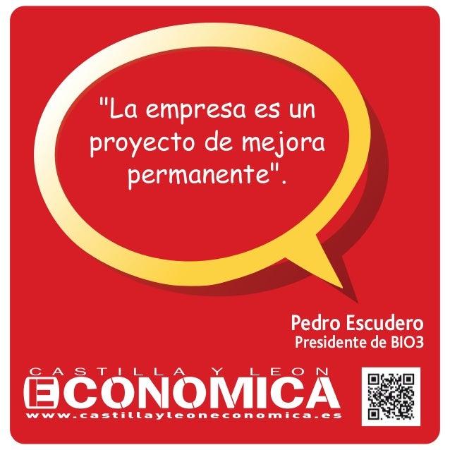 """Pedro Escudero Presidente de BIO3 """"La empresa es un proyecto de mejora permanente""""."""