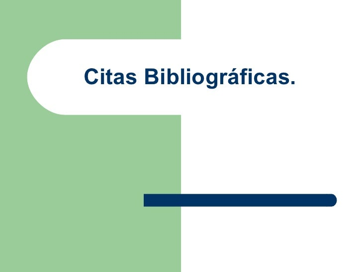 Citas Bibliográficas.