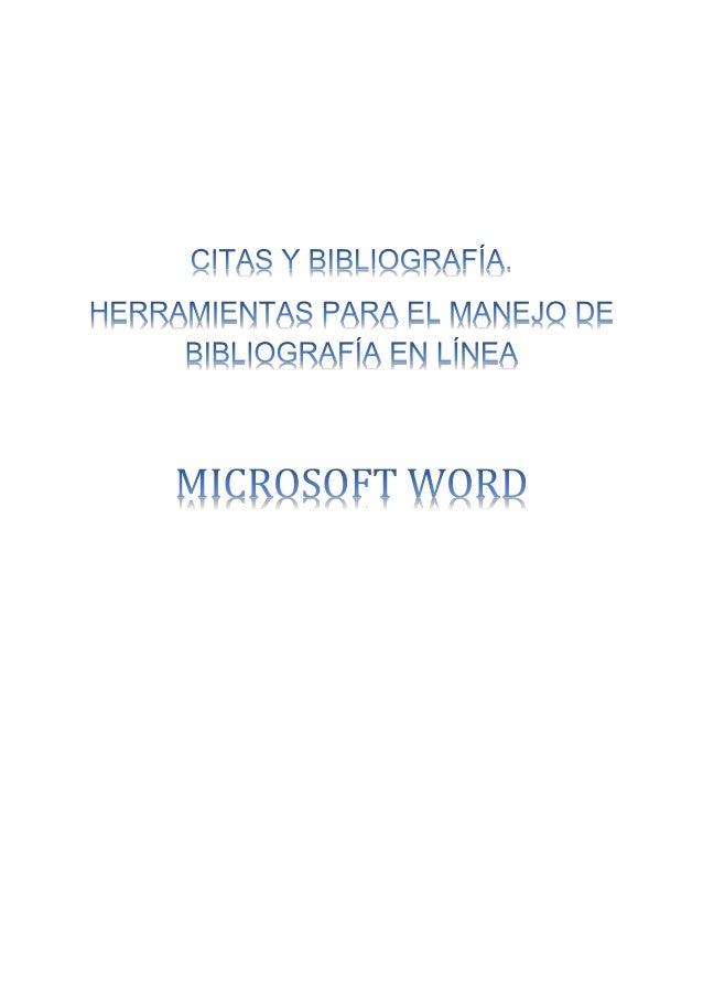 Contenido Citas y bibliografía. Herramientas para el manejo de bibliografía en línea ........................................
