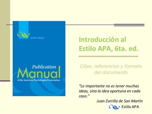 """Introducción al Estilo APA, 6ta. ed. Citas, referencias y formato del documento """"Lo importante no es tener muchas ideas, s..."""