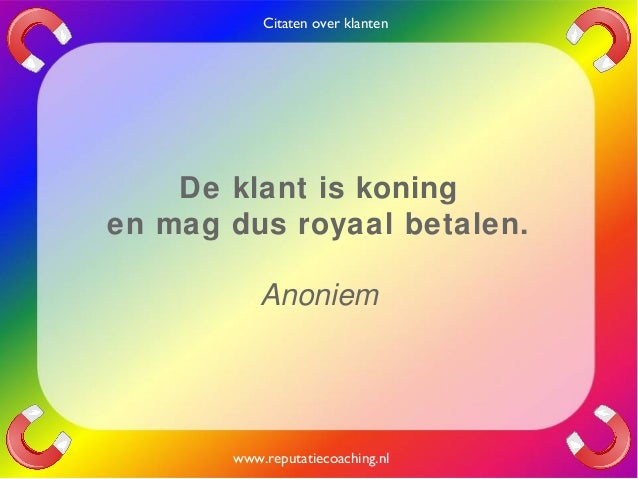 Citaten Over Werk : Citaten over klanten quotes en oneliners reputatiecoaching