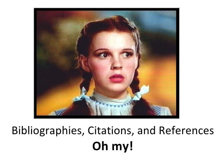 Bibliographies, Citations, and References Oh my!