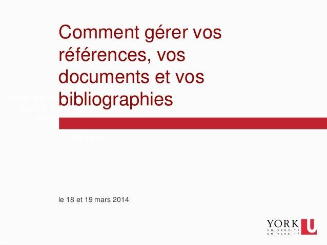 Comment gérer vos  références, vos  documents et vos  bibliographies  Click to edit Master text styles  1  Second level  T...