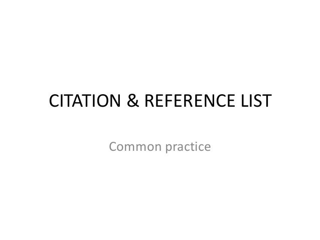 CITATION & REFERENCE LIST Common practice