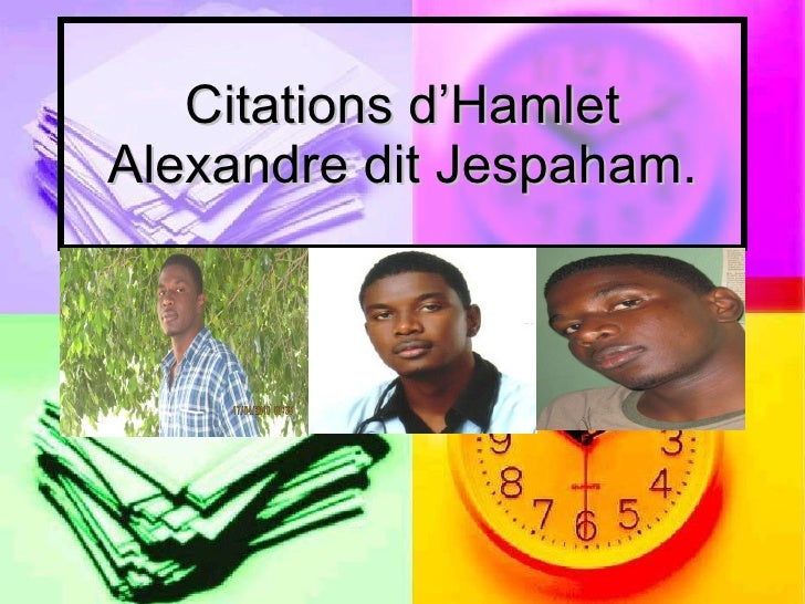 Citations d'hamlet alexandre dit jespaham