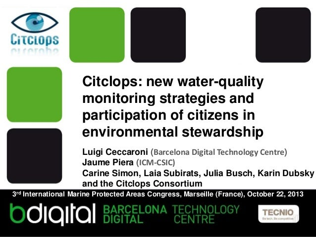 Citclops: new water-quality monitoring strategies and participation of citizens in environmental stewardship Luigi Ceccaro...