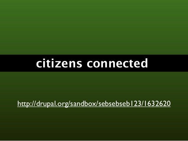 citizens connectedhttp://drupal.org/sandbox/sebsebseb123/1632620
