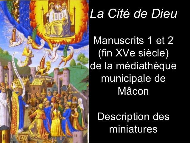 La Cité de Dieu Manuscrits 1 et 2  (fin XVe siècle)de la médiathèque   municipale de       Mâcon Description des   miniatu...