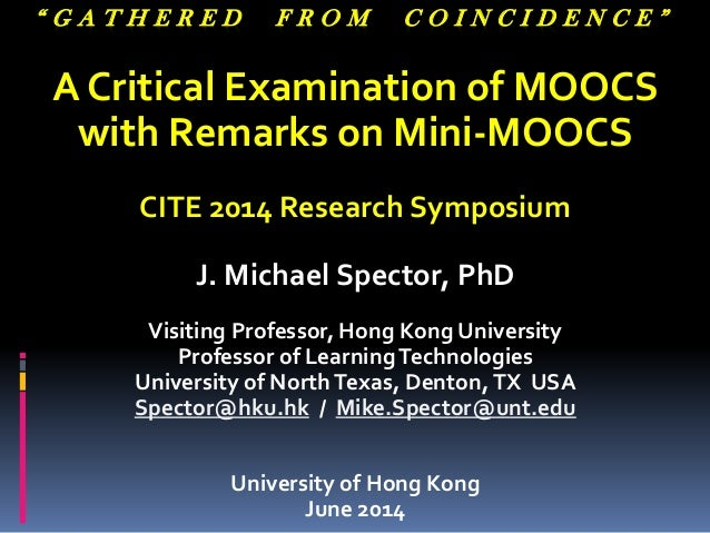 """"""" G A T H E R E D F R O M C O I N C I D E N C E """" A Critical Examination of MOOCS with Remarks on Mini-MOOCS CITE 2014 Res..."""