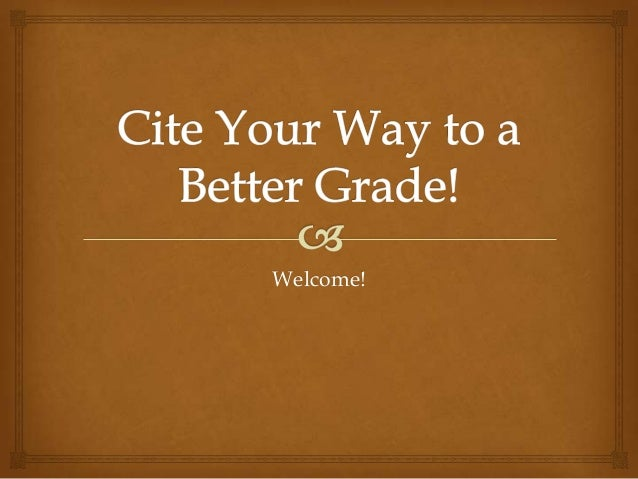 Cite your way to a better grade!