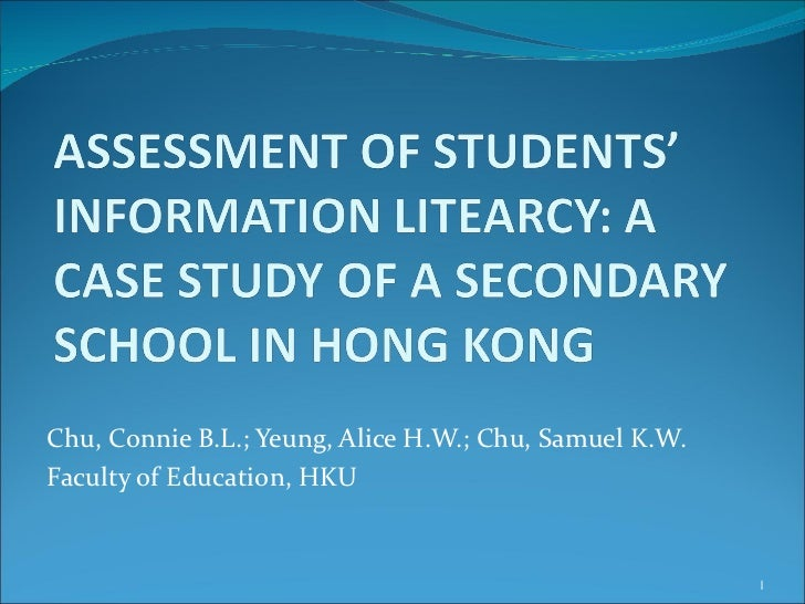 Assessment of Students' Information Literacy: A Case Study of a Secondary School in Hong Kong