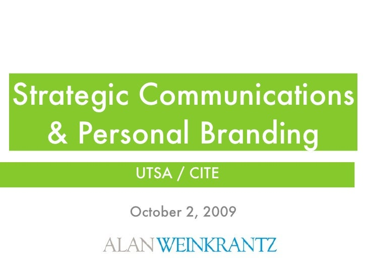 Strategic Communications    & Personal Branding         UTSA / CITE          October 2, 2009