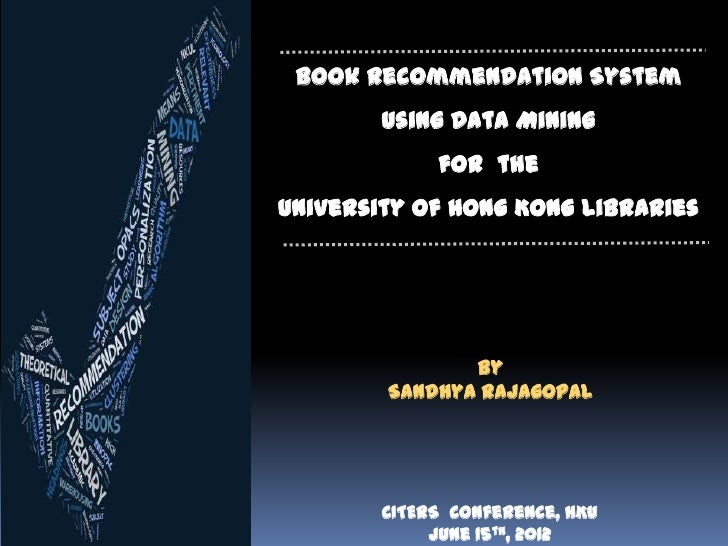 Book Recommendation System using Data Mining for the University of Hong Kong Libraries