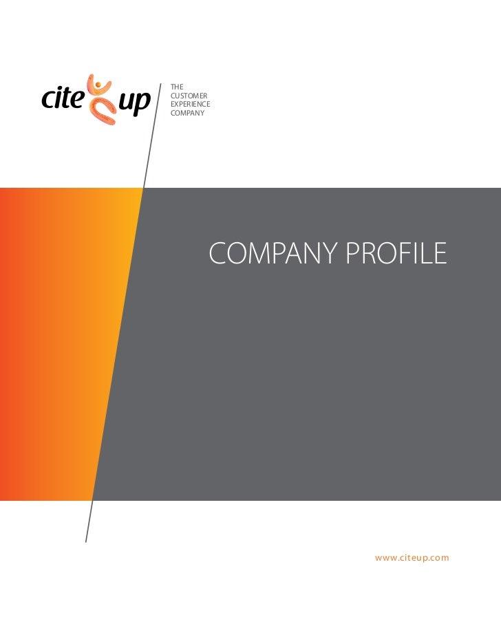 THECUSTOMERCUSTOMEREXPERIENCEEXPERIENCECOMPANYCOMPANY         COMPANY PROFILE                   www.citeup.com