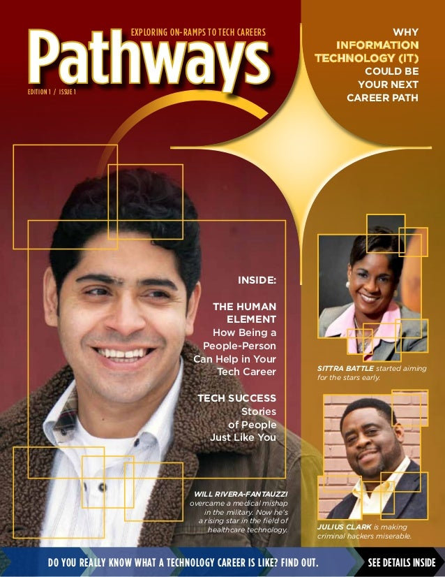 Do you really know what a technology career is like? Find out.PathwaysWill Rivera-Fantauzziovercame a medical mishapin the...