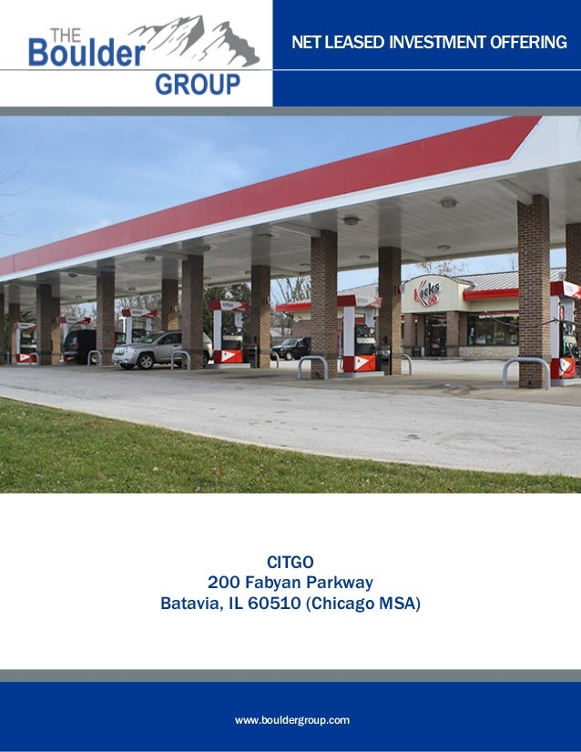NET LEASED INVESTMENT OFFERING  CITGO 200 Fabyan Parkway Batavia, IL 60510 (Chicago MSA)  www.bouldergroup.com