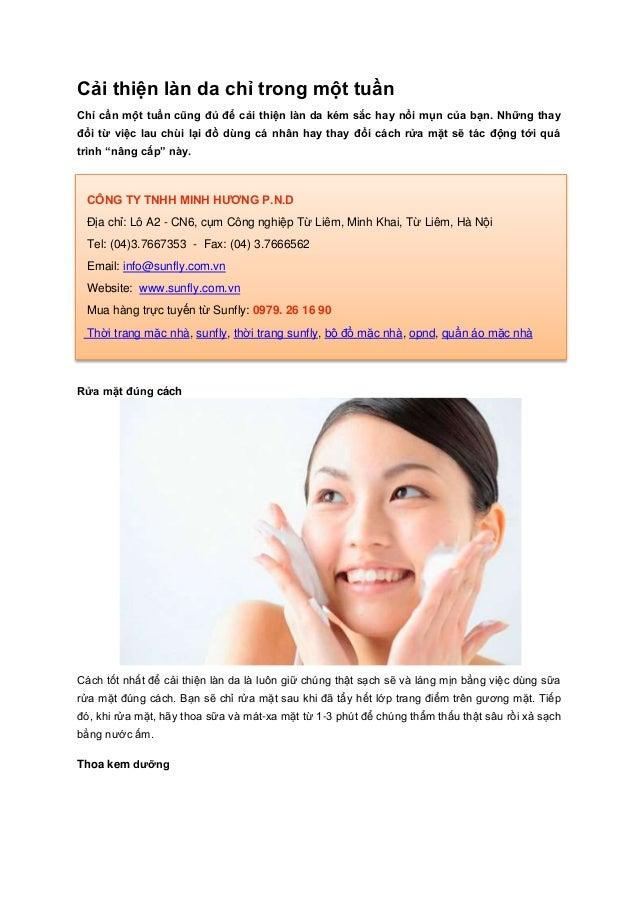 Cải thiện làn da chỉ trong một tuầnChỉ cần một tuần cũng đủ để cải thiện làn da kém sắc hay nổi mụn của bạn. Những thayđổi...