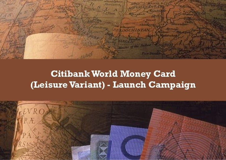 Citibank World Money Card(Leisure Variant) - Launch Campaign