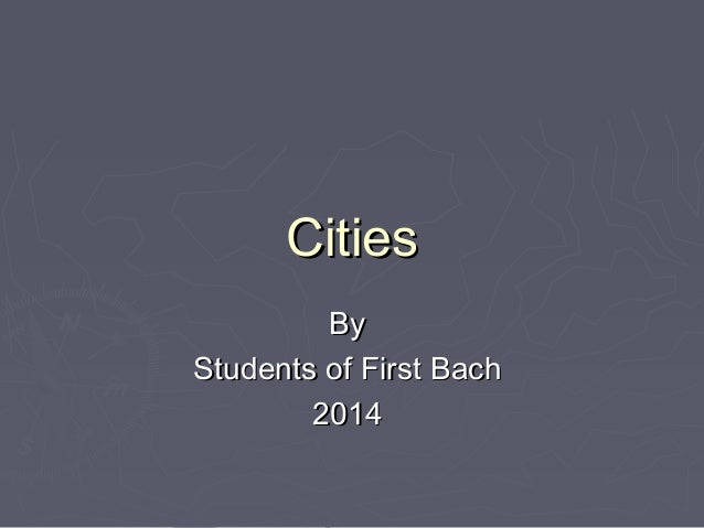 Cities by Students of First Bach