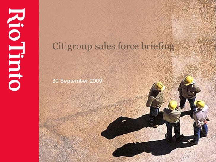 Citigroup sales force briefing, Tom Albanese, 30 September 2009