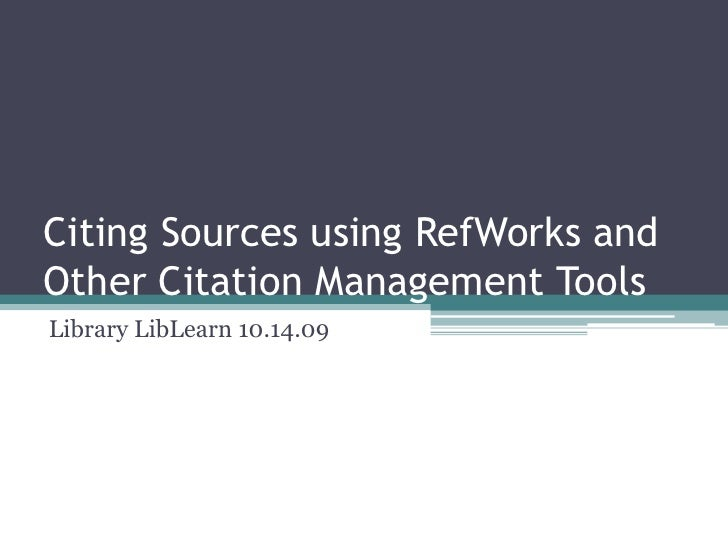 Citing Sources Using RefWorks and Other Citation Management Tools