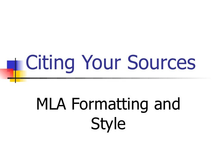 Citing Your Sources MLA Formatting and Style