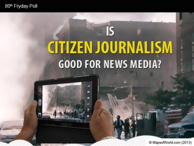 Is Citizen Journalism Good For News Media?