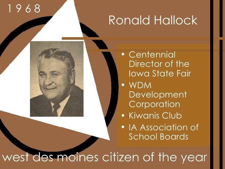Ronald Hallock <ul><li>Centennial Director of the Iowa State Fair </li></ul><ul><li>WDM Development Corporation </li></ul>...