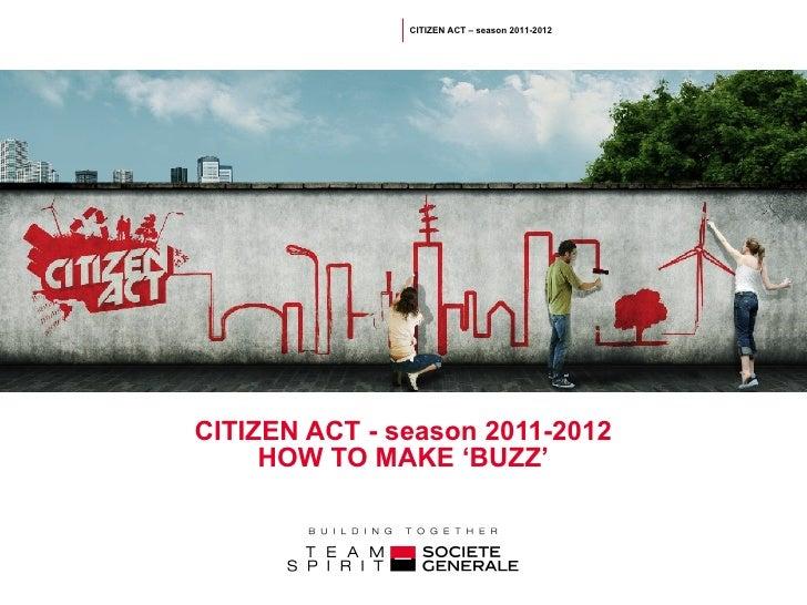 CITIZEN ACT - season 2011-2012 HOW TO MAKE ' BUZZ '