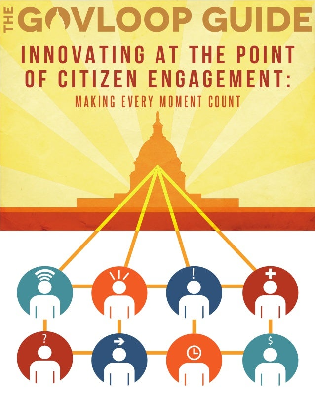?!$INNOVATING AT THE POINTOF CITIZEN ENGAGEMENT:M A K I N G E V E R Y M O M E N T C O U N T