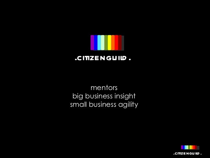 mentors  big business insight  small business agility  .citizenguild.