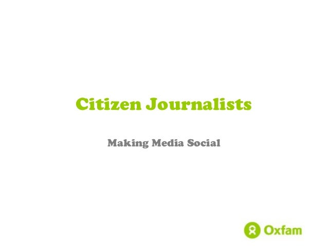 Making Media Social Citizen Journalists