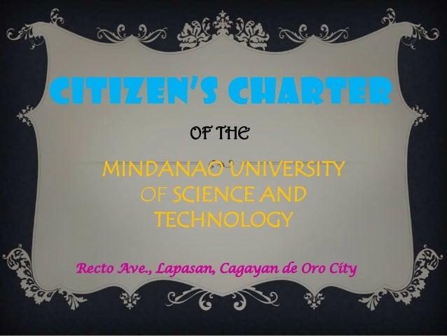 CITIZEN'S CHARTER OF THE  MINDANAO UNIVERSITY OF SCIENCE AND TECHNOLOGY Recto Ave., Lapasan, Cagayan de Oro City