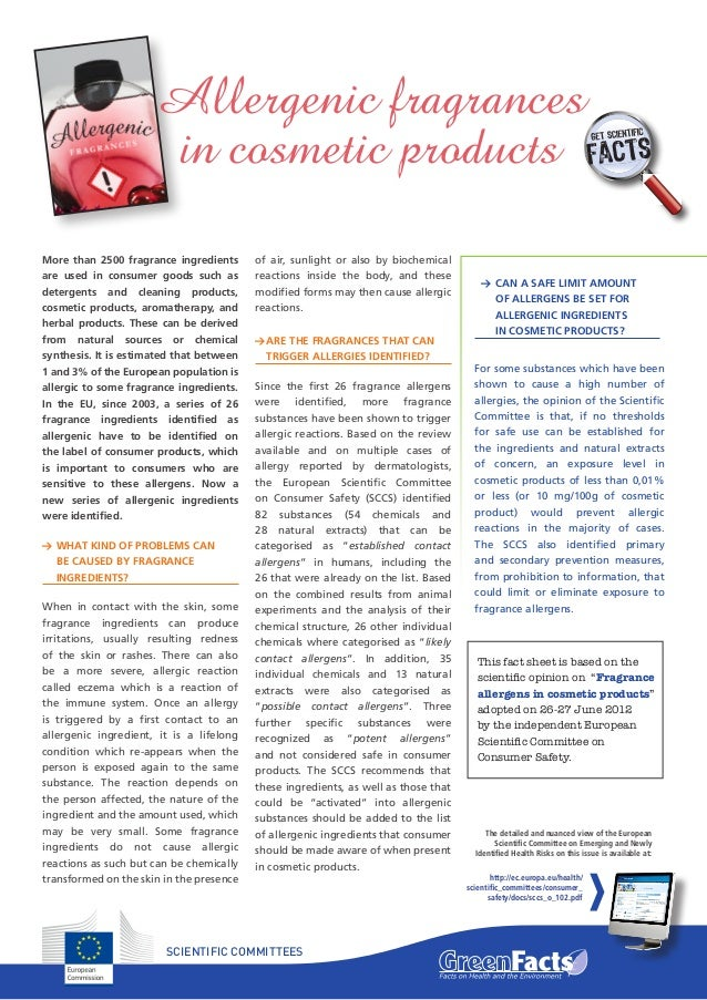 More than 2500 fragrance ingredientsare used in consumer goods such asdetergents and cleaning products,cosmetic products, ...