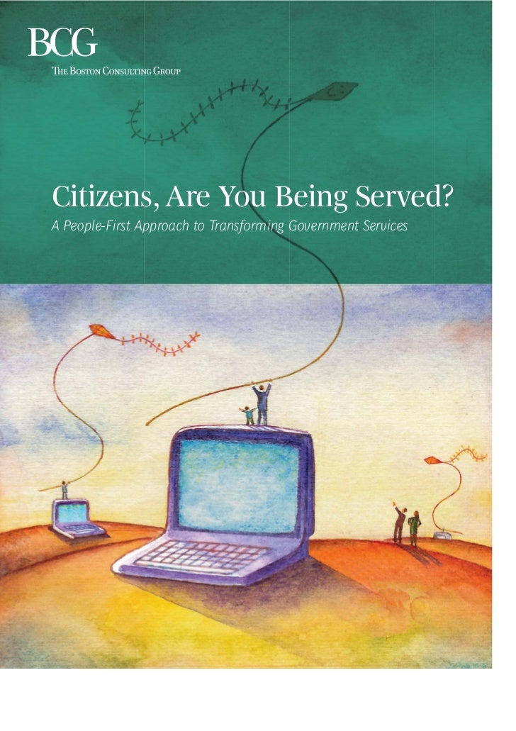 Citizens, Are You Being Served?A People-First Approach to Transforming Government Services